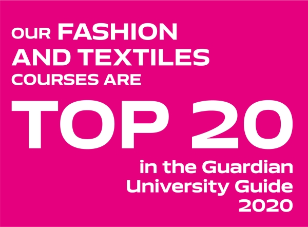 Our Fashion and textiles courses are top 20 in the Guardian University Guide 2020