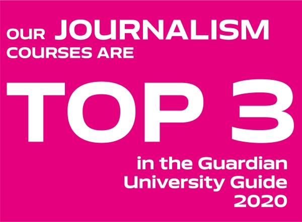Our Journalism courses are top 3 in the Guardian University Guide 2020
