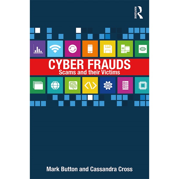 Cyber Frauds, Scams and their Victims cover