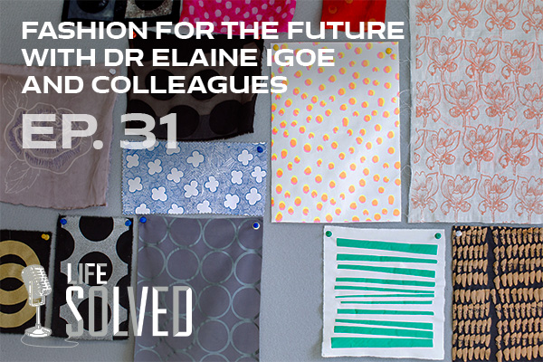 Textile swatches pinned to a board. Life Solved logo and episode title.